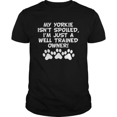 My-Yorkie-Isnt-Spoiled-Im-Just-A-Well-Trained-Owner-Black-_w91_-front